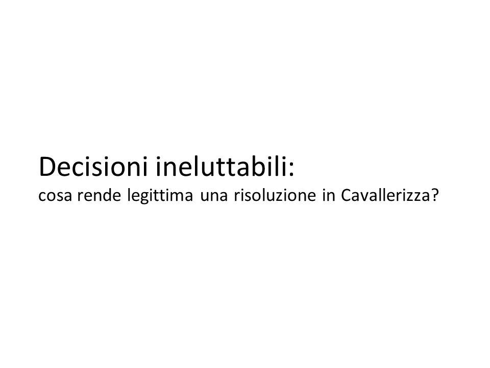 Decisioni ineluttabili: cosa rende legittima una risoluzione in Cavallerizza