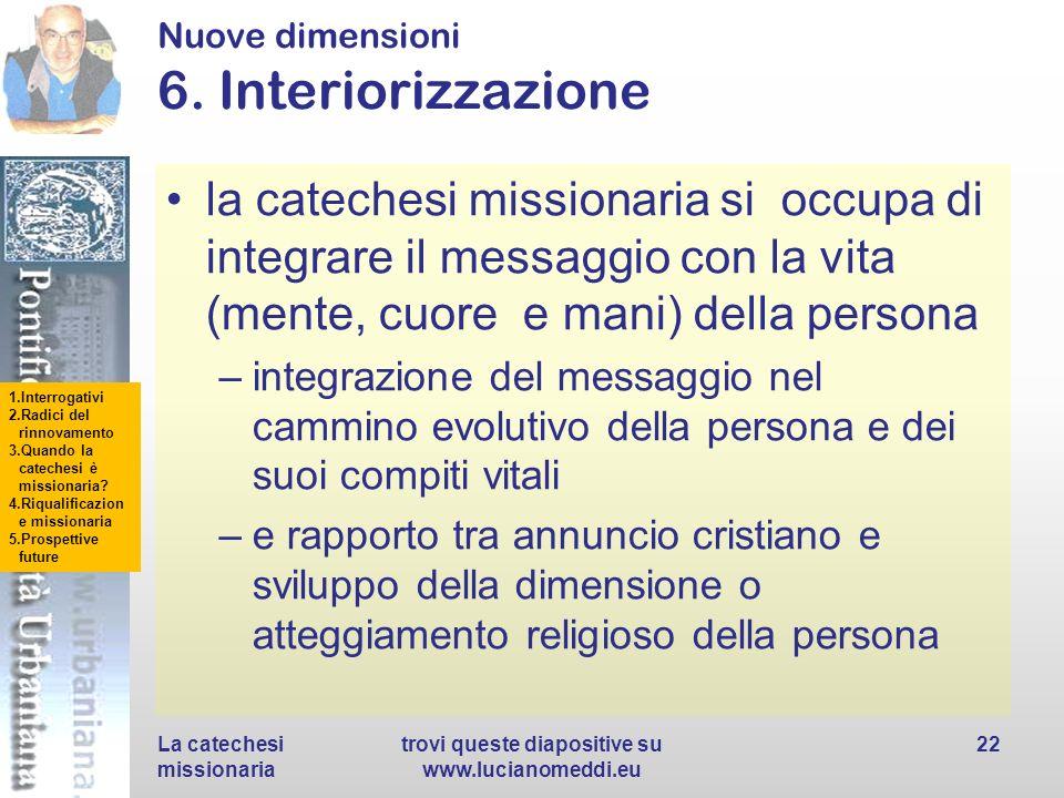 1.Interrogativi 2.Radici del rinnovamento 3.Quando la catechesi è missionaria? 4.Riqualificazion e missionaria 5.Prospettive future Nuove dimensioni 6