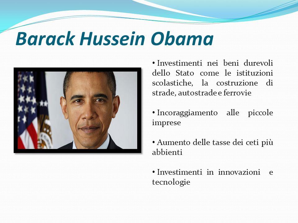 Barack Hussein Obama Investimenti nei beni durevoli dello Stato come le istituzioni scolastiche, la costruzione di strade, autostrade e ferrovie Incor