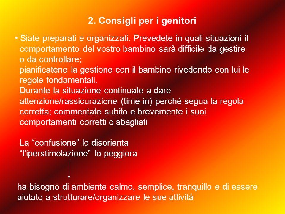 2. Consigli per i genitori Siate preparati e organizzati.