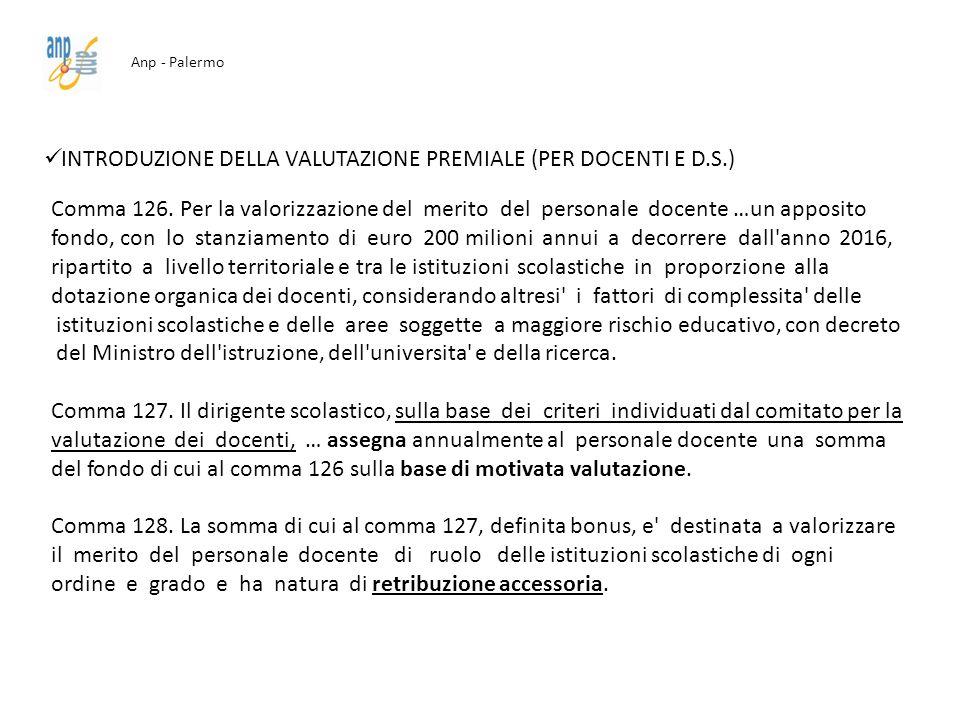 Anp - Palermo INTRODUZIONE DELLA VALUTAZIONE PREMIALE (PER DOCENTI E D.S.) Comma 126. Per la valorizzazione del merito del personale docente …un appos