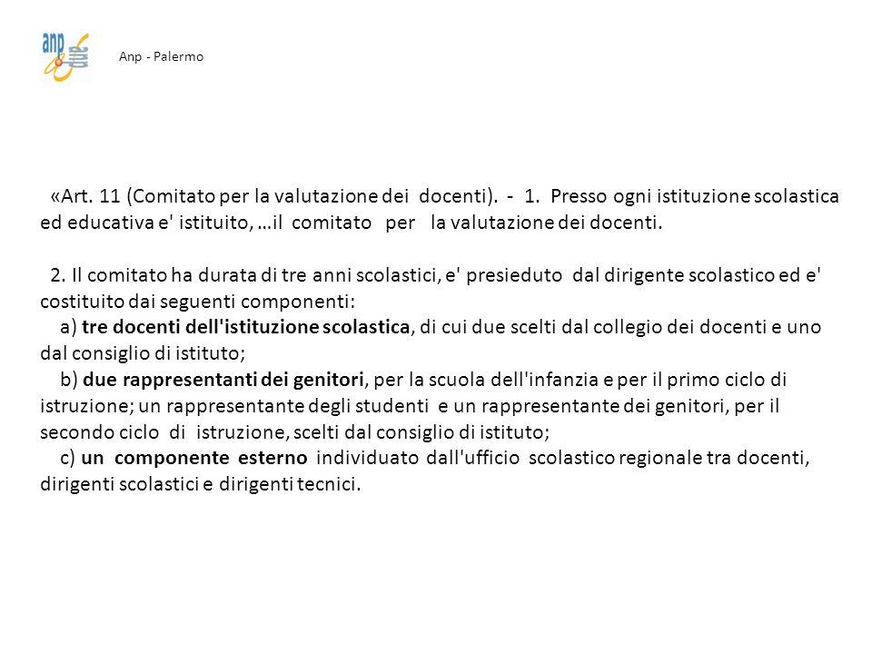 Anp - Palermo «Art. 11 (Comitato per la valutazione dei docenti). - 1. Presso ogni istituzione scolastica ed educativa e' istituito, …il comitato per