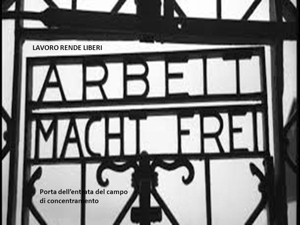 Porta dell'entrata del campo di concentramento LAVORO RENDE LIBERI