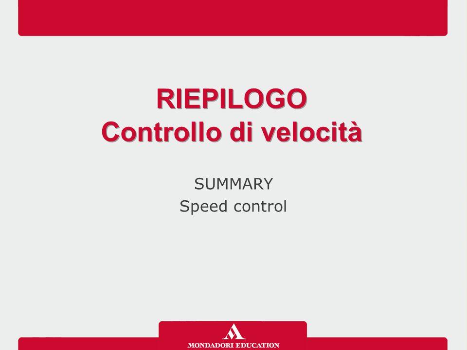 SUMMARY Speed control RIEPILOGO Controllo di velocità RIEPILOGO Controllo di velocità