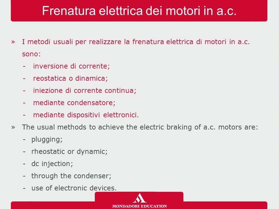 »I metodi usuali per realizzare la frenatura elettrica di motori in a.c.