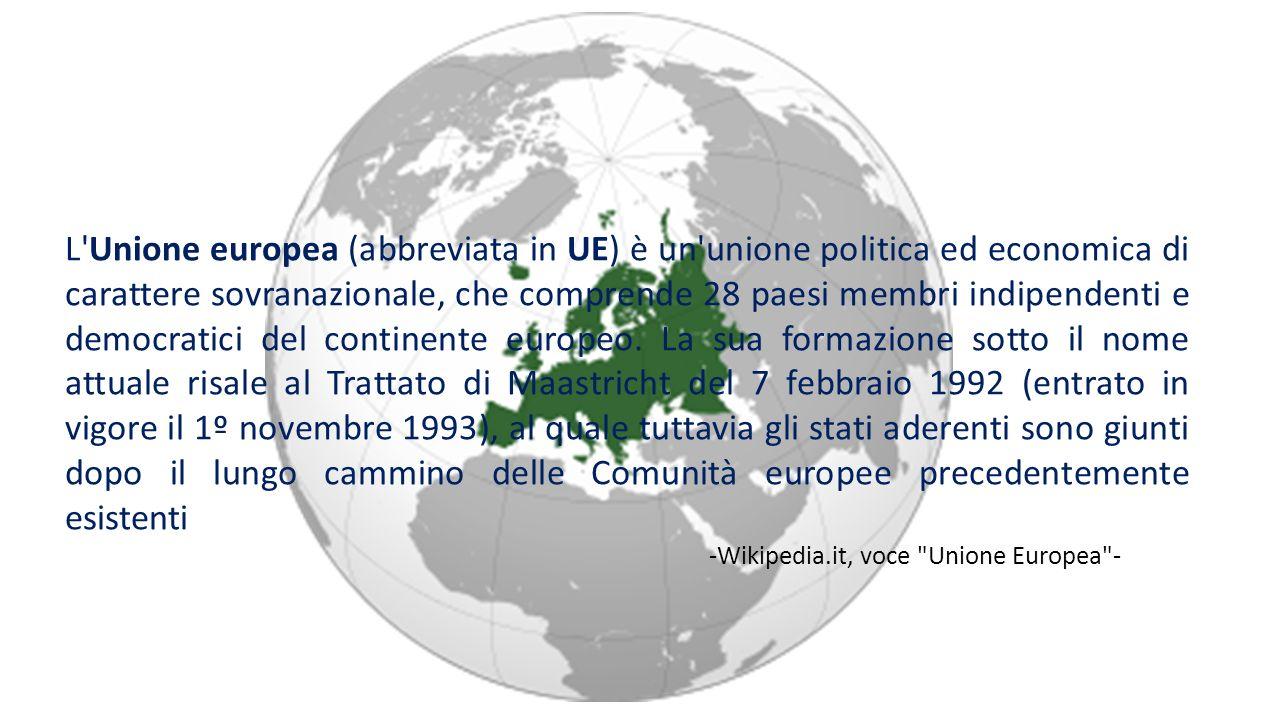 Unire l Europa Il primo esempio di Unione Europea fu l Impero Romano anche se non corrispondeva all attuale estensione; inoltre le province, conquistate militarmente, dovevano sottostare a un amministrazione statale fortemente centralizzata.
