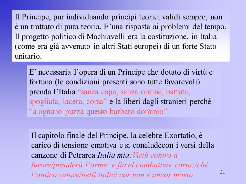La religione, analizzata sul piano politico, è per Machiavelli, cosa del tutto necessaria a mantenere una civiltà ma La religione pagana, attraverso i suoi culti e riti,ha rafforzato la virtus e svolto nella storia una funzione positiva.