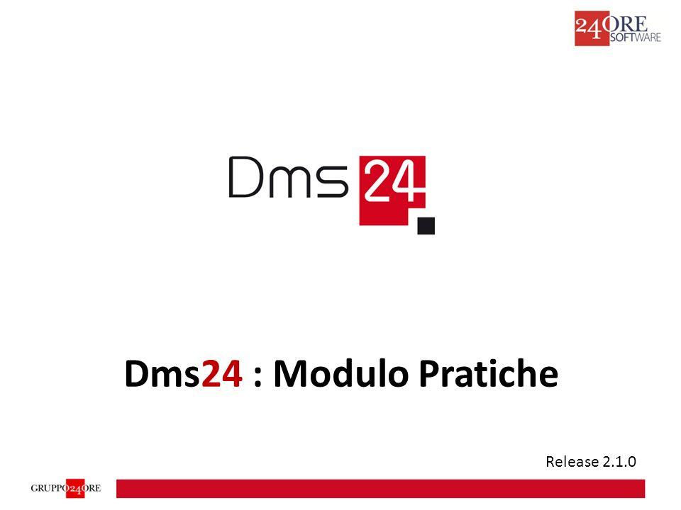 Dms24 : Modulo Pratiche Release 2.1.0