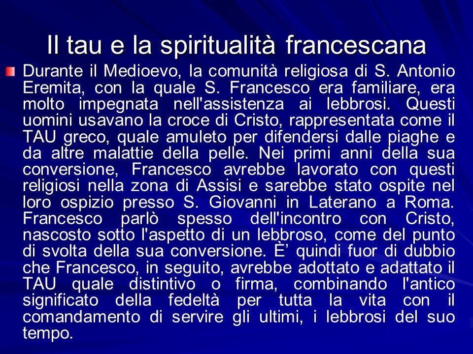 Il tau e la spiritualità francescana Durante il Medioevo, la comunità religiosa di S.