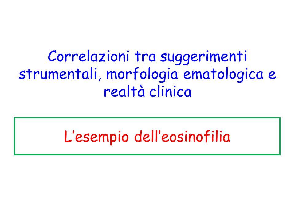 Correlazioni tra suggerimenti strumentali, morfologia ematologica e realtà clinica L'esempio dell'eosinofilia