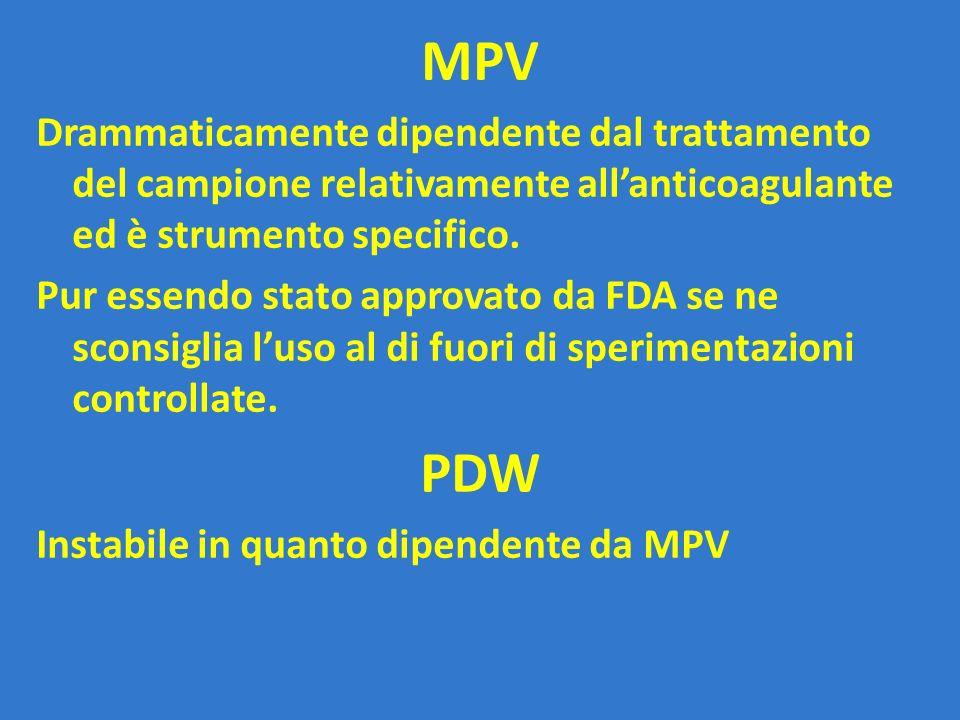 MPV Drammaticamente dipendente dal trattamento del campione relativamente all'anticoagulante ed è strumento specifico. Pur essendo stato approvato da