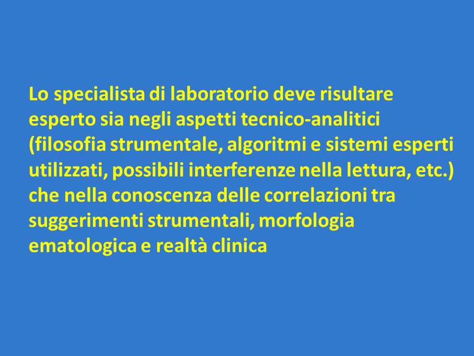 Lo specialista di laboratorio deve risultare esperto sia negli aspetti tecnico-analitici (filosofia strumentale, algoritmi e sistemi esperti utilizzat