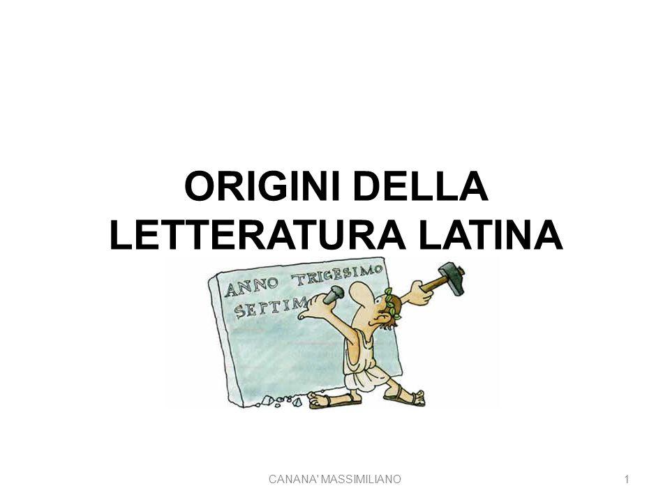 ORIGINI DELLA LETTERATURA LATINA LE ORIGINI CANANA MASSIMILIANO1