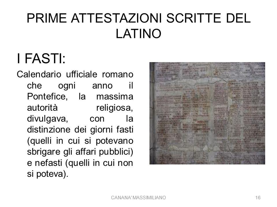 PRIME ATTESTAZIONI SCRITTE DEL LATINO I FASTI: Calendario ufficiale romano che ogni anno il Pontefice, la massima autorità religiosa, divulgava, con l