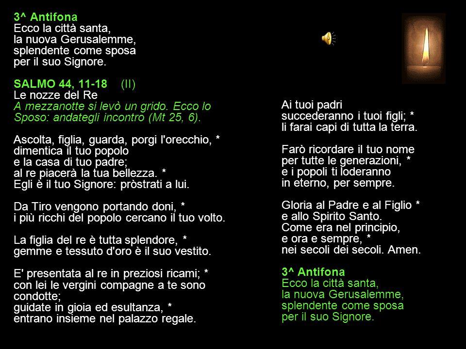 2^ Antifona Il tuo regno, o Dio, nei secoli dei secoli.