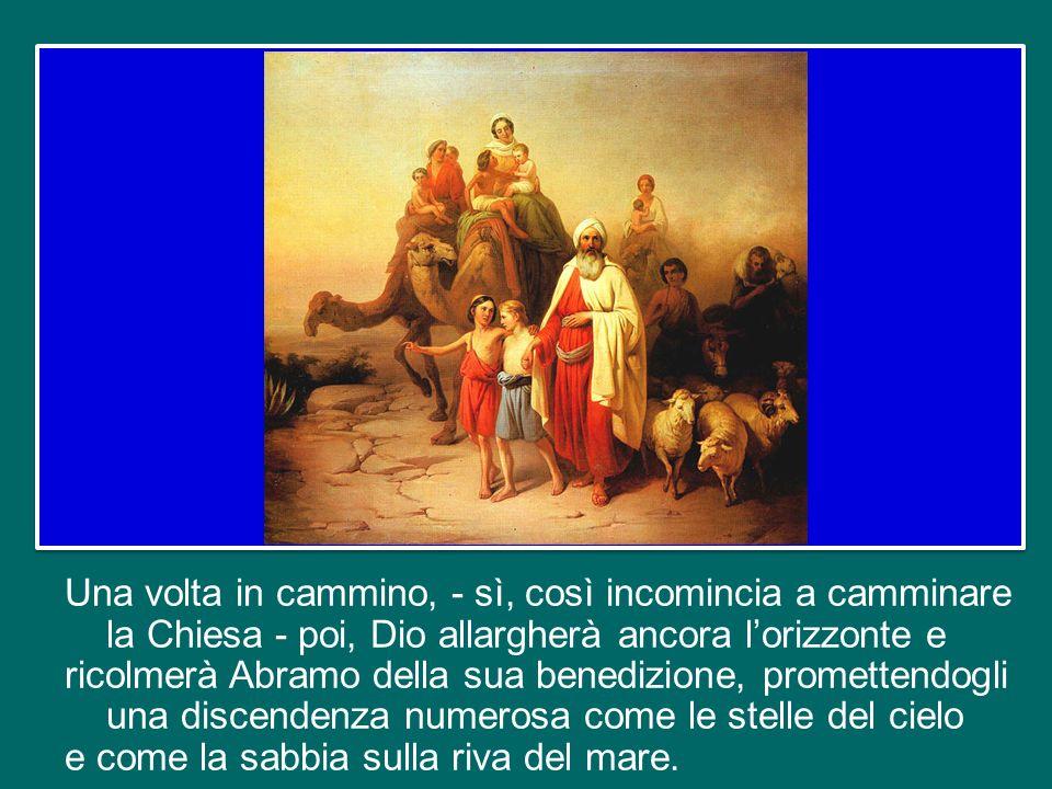 E in questa vocazione Dio non chiama Abramo da solo, come individuo, ma coinvolge fin dall'inizio la sua famiglia, la sua parentela e tutti coloro che