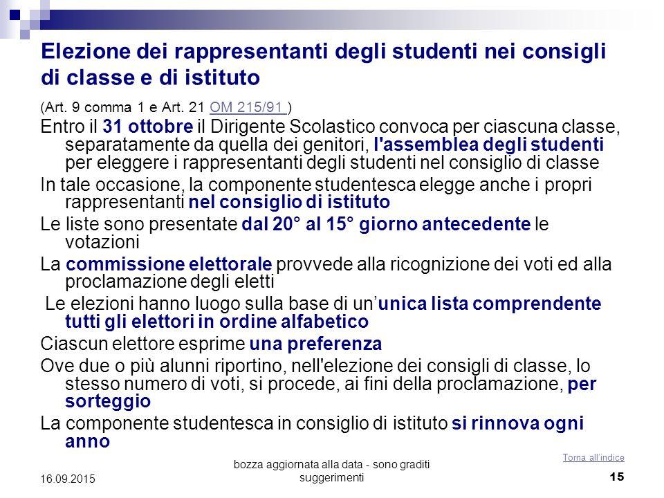bozza aggiornata alla data - sono graditi suggerimenti 15 Elezione dei rappresentanti degli studenti nei consigli di classe e di istituto (Art. 9 comm