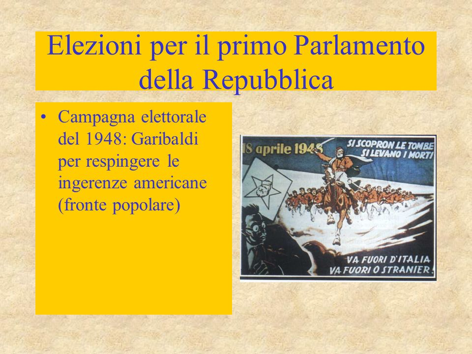 Elezioni per il primo Parlamento della Repubblica Campagna elettorale del 1948: Garibaldi per respingere le ingerenze americane (fronte popolare)