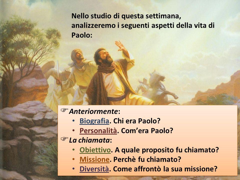  Anteriormente: Biografia. Chi era Paolo. Personalità.