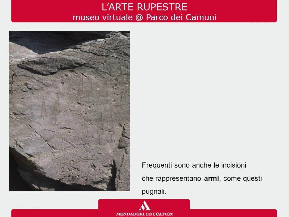 L'ARTE RUPESTRE museo virtuale @ Parco dei Camuni Frequenti sono anche le incisioni che rappresentano armi, come questi pugnali.