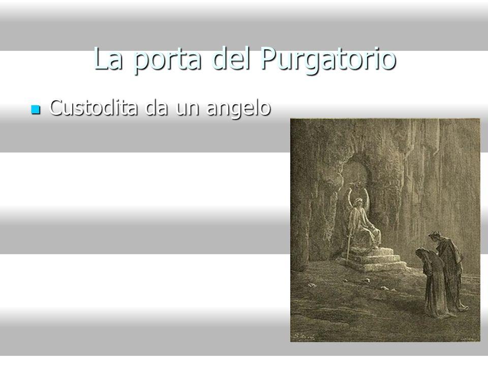 La porta del Purgatorio Custodita da un angelo Custodita da un angelo