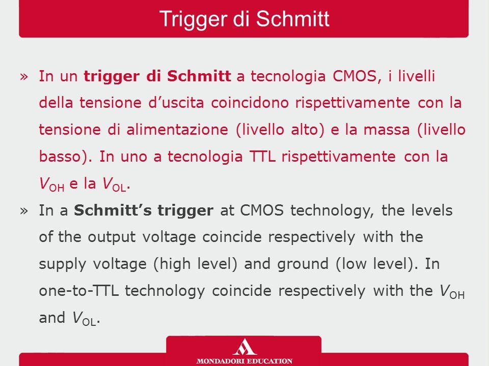 »In un trigger di Schmitt a tecnologia CMOS, i livelli della tensione d'uscita coincidono rispettivamente con la tensione di alimentazione (livello alto) e la massa (livello basso).
