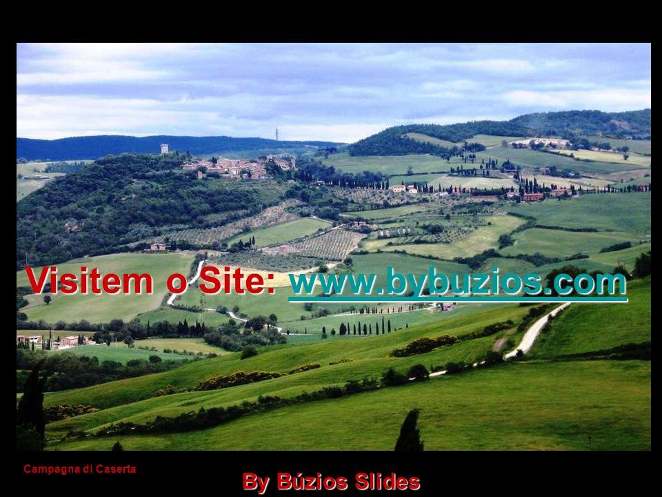 Campagna di Caserta Visitem o Site: www.bybuzios.com www.bybuzios.com By Búzios Slides