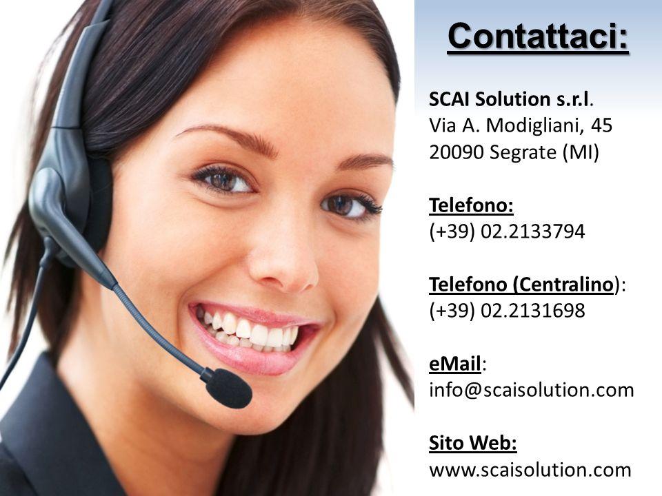 Contattaci: SCAI Solution s.r.l. Via A. Modigliani, 45 20090 Segrate (MI) Telefono: (+39) 02.2133794 Telefono (Centralino): (+39) 02.2131698 eMail: in