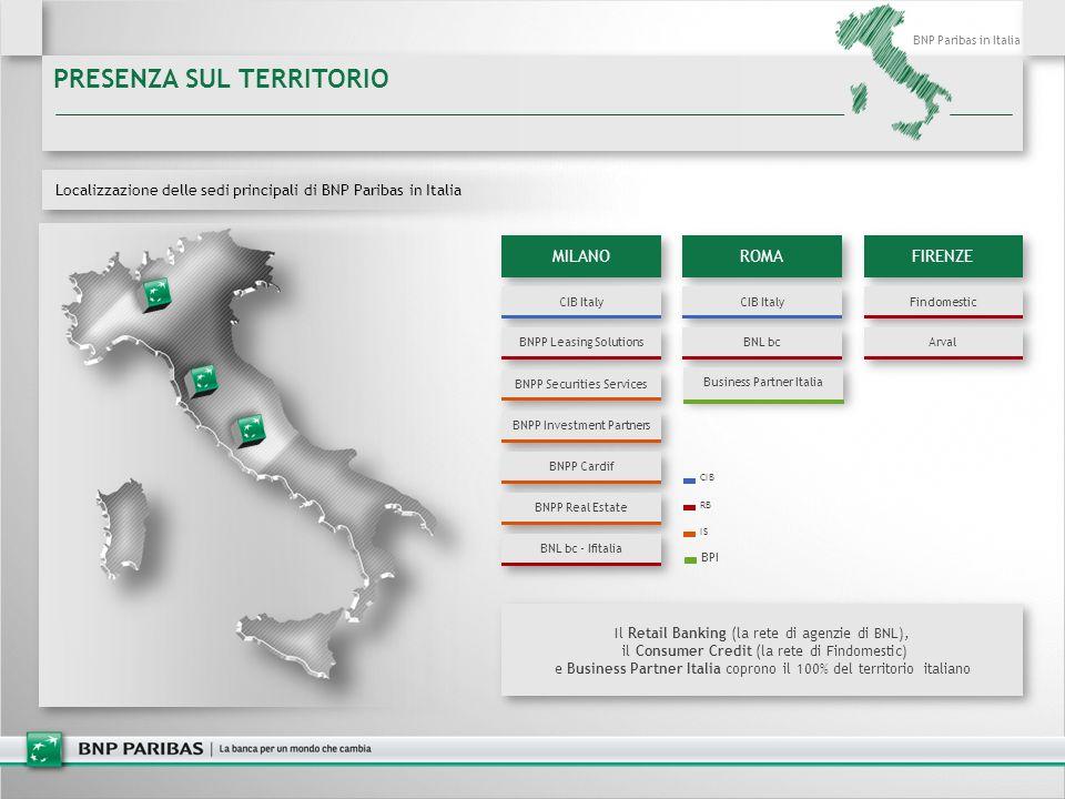 BNP Paribas in Italia Localizzazione delle sedi principali di BNP Paribas in Italia PRESENZA SUL TERRITORIO MILANO CIB Italy BNPP Leasing Solutions BN