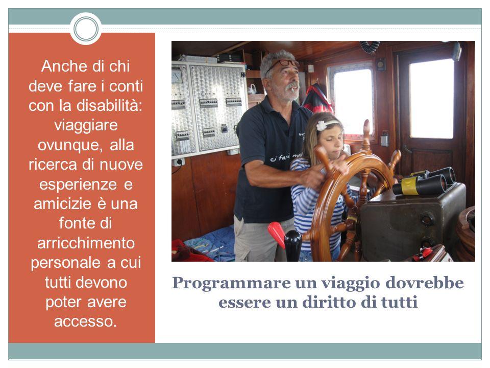 Programmare un viaggio dovrebbe essere un diritto di tutti Anche di chi deve fare i conti con la disabilità: viaggiare ovunque, alla ricerca di nuove