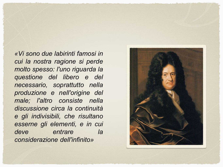 «Vi sono due labirinti famosi in cui la nostra ragione si perde molto spesso: l'uno riguarda la questione del libero e del necessario, soprattutto nel