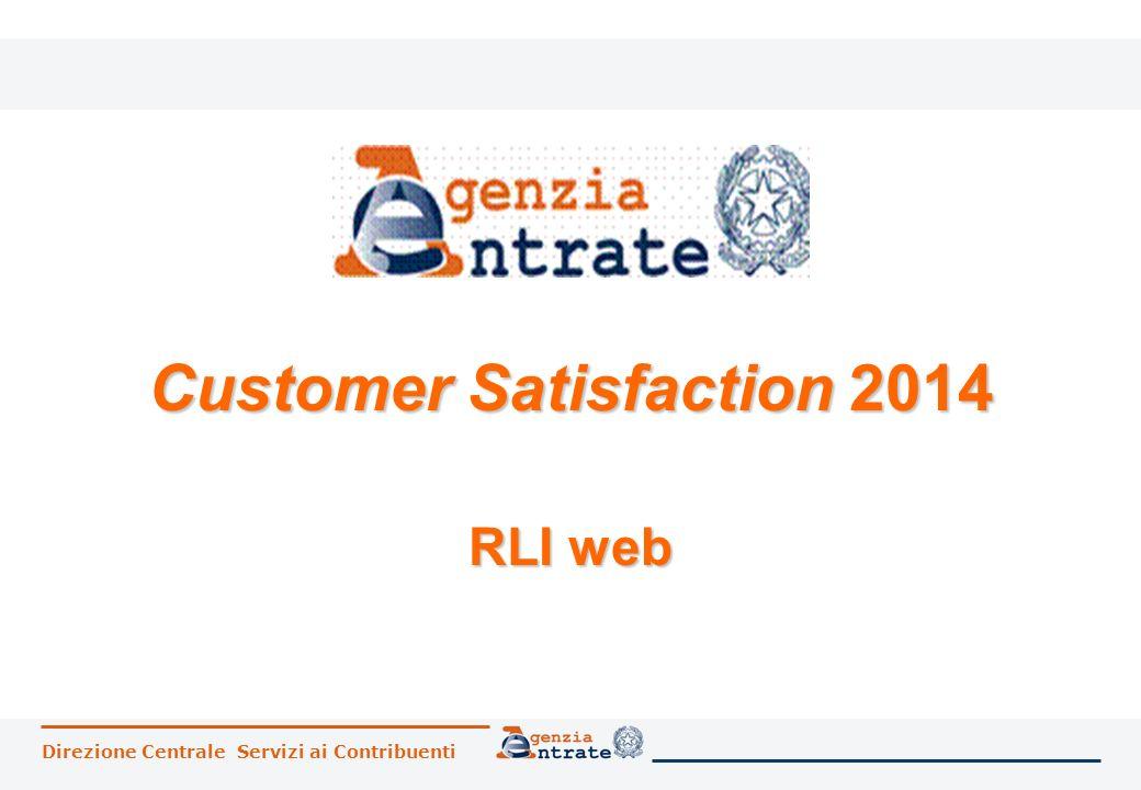 Direzione Centrale Servizi ai Contribuenti Customer Satisfaction 2014 RLI web