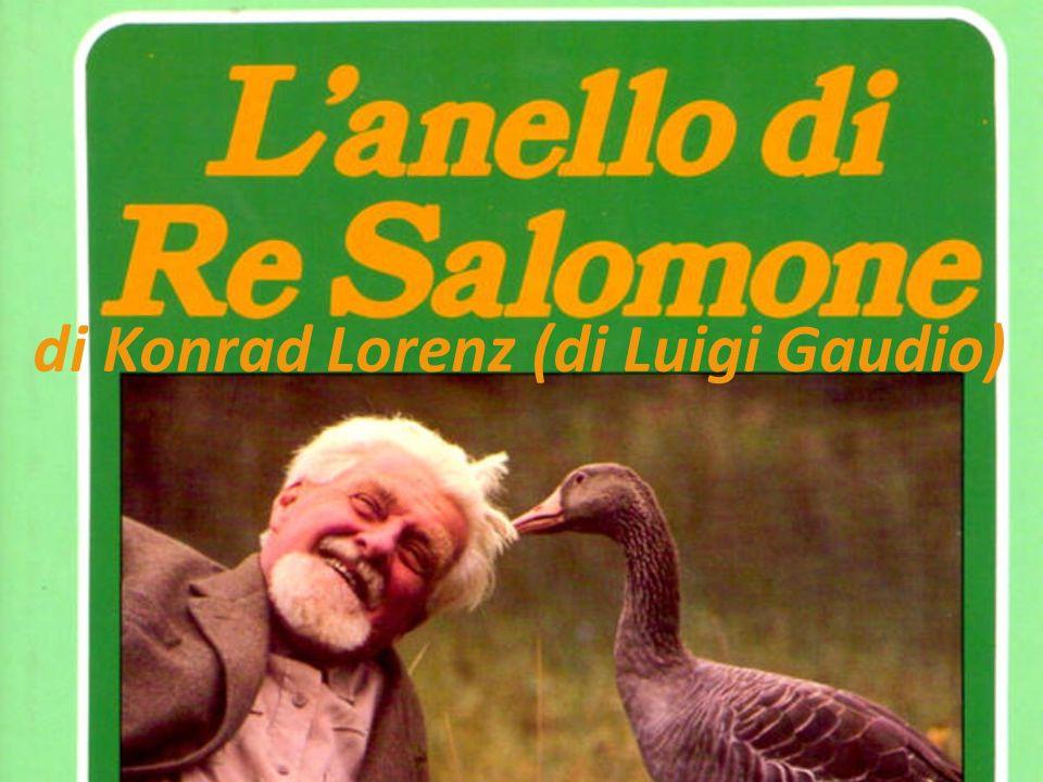 Autore Konrad Lorenz nasce a Vienna nel 1903 e muore a Altenberg 1989.