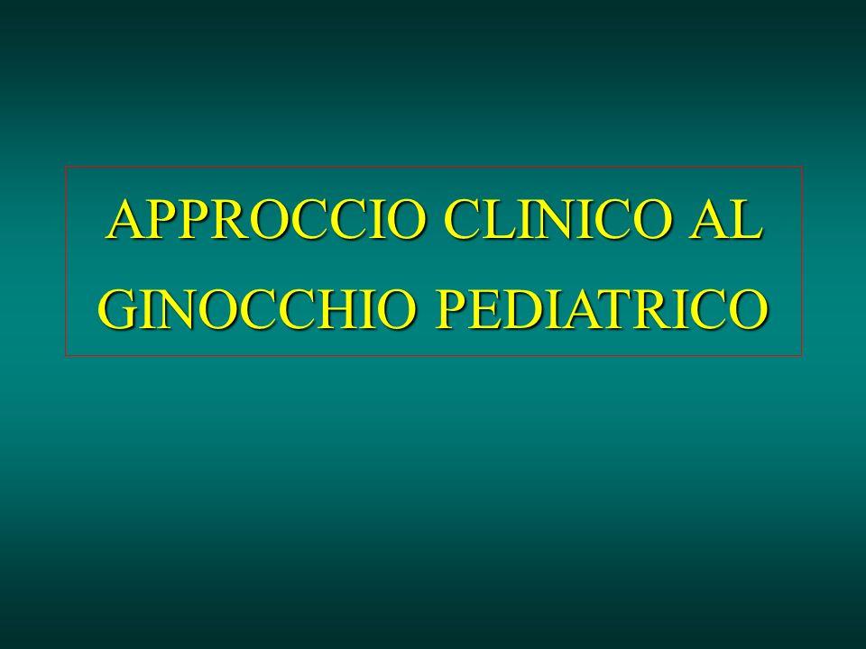 APPROCCIO CLINICO AL GINOCCHIO PEDIATRICO