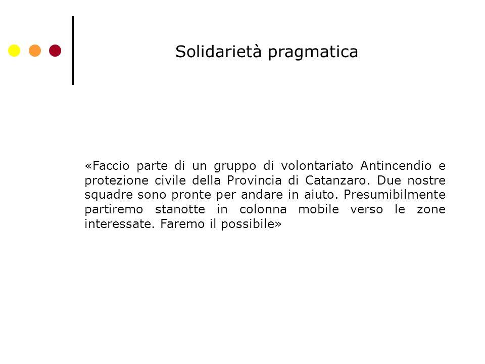 Solidarietà pragmatica «Faccio parte di un gruppo di volontariato Antincendio e protezione civile della Provincia di Catanzaro.