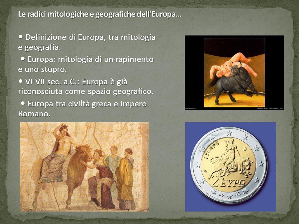 Definizione di Europa, tra mitologia e geografia. Definizione di Europa, tra mitologia e geografia.