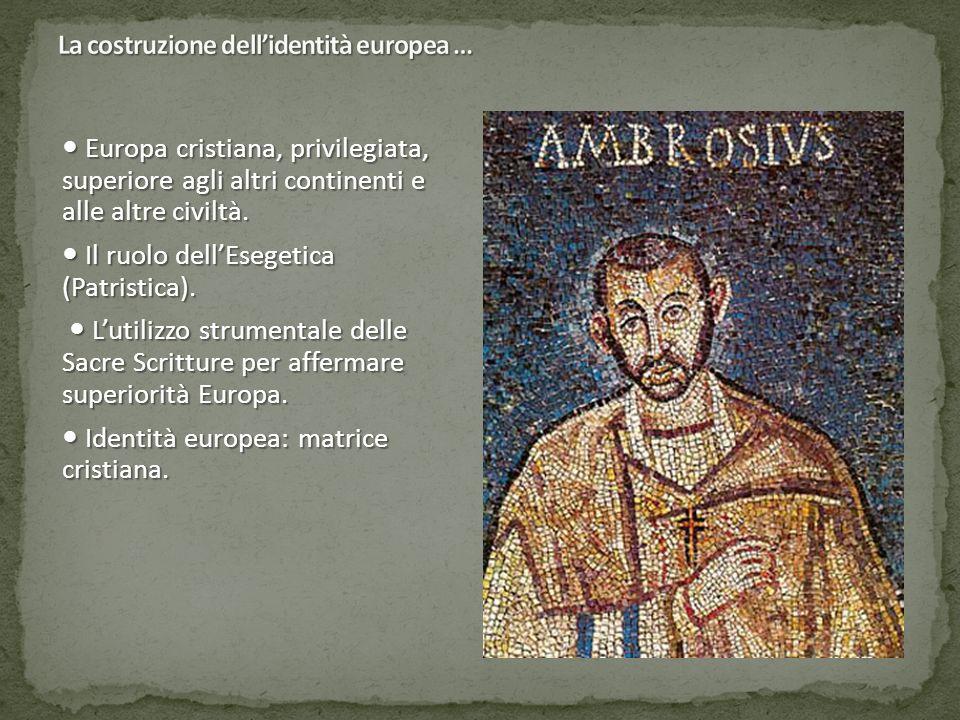 Europa cristiana, privilegiata, superiore agli altri continenti e alle altre civiltà.
