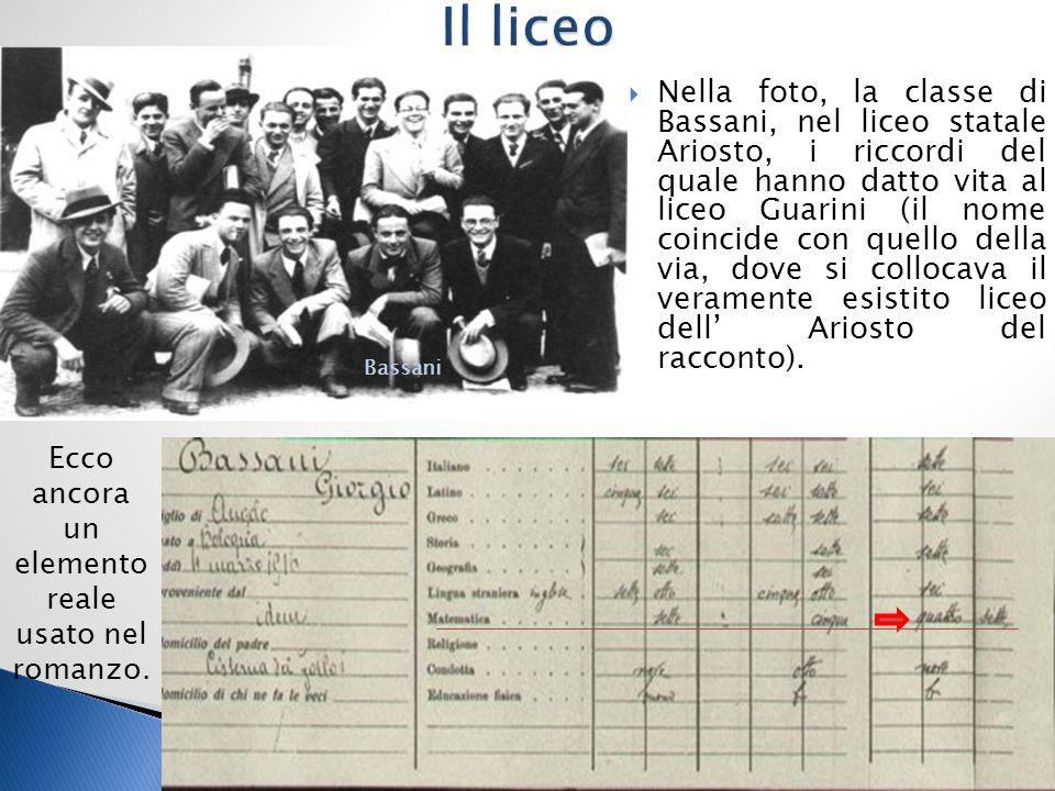  Nella foto, la classe di Bassani, nel liceo statale Ariosto, i riccordi del quale hanno datto vita al liceo Guarini (il nome coincide con quello della via, dove si collocava il veramente esistito liceo dell' Ariosto del racconto).