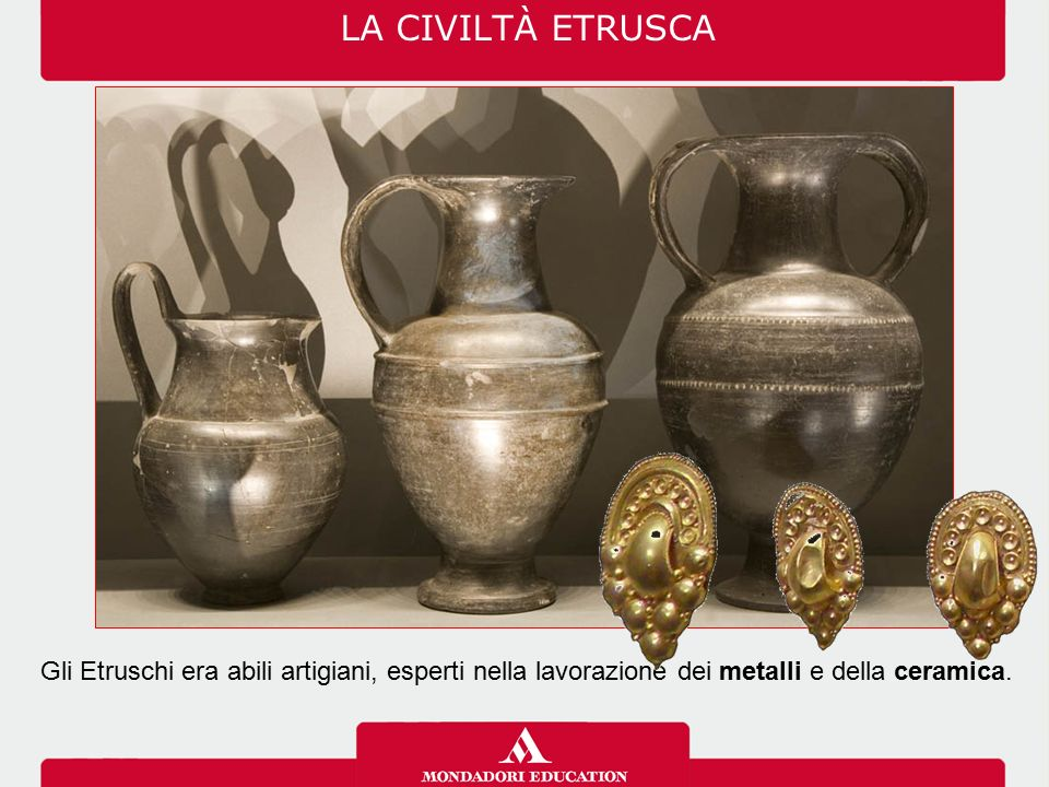 LA CIVILTÀ ETRUSCA Gli Etruschi avevano l'abitudine di bruciare i corpi dei defunti e conservarne le ceneri in appositi vasi.