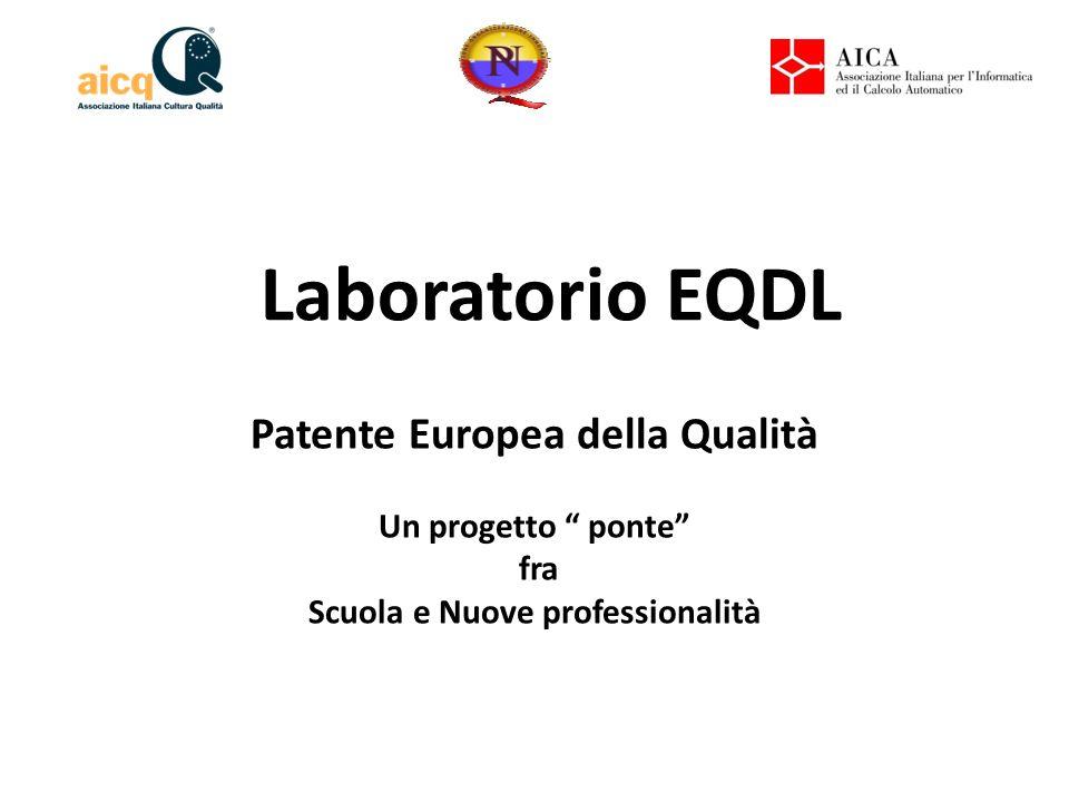 """Laboratorio EQDL Patente Europea della Qualità Un progetto """" ponte"""" fra Scuola e Nuove professionalità"""