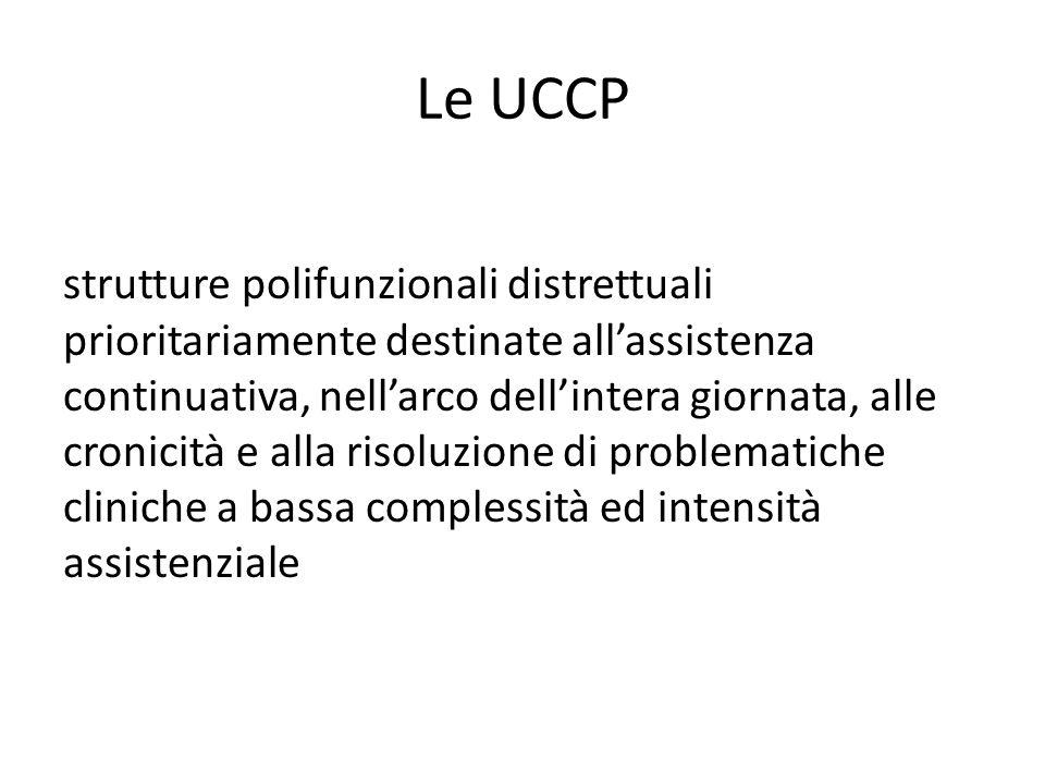 Le UCCP strutture polifunzionali distrettuali prioritariamente destinate all'assistenza continuativa, nell'arco dell'intera giornata, alle cronicità e