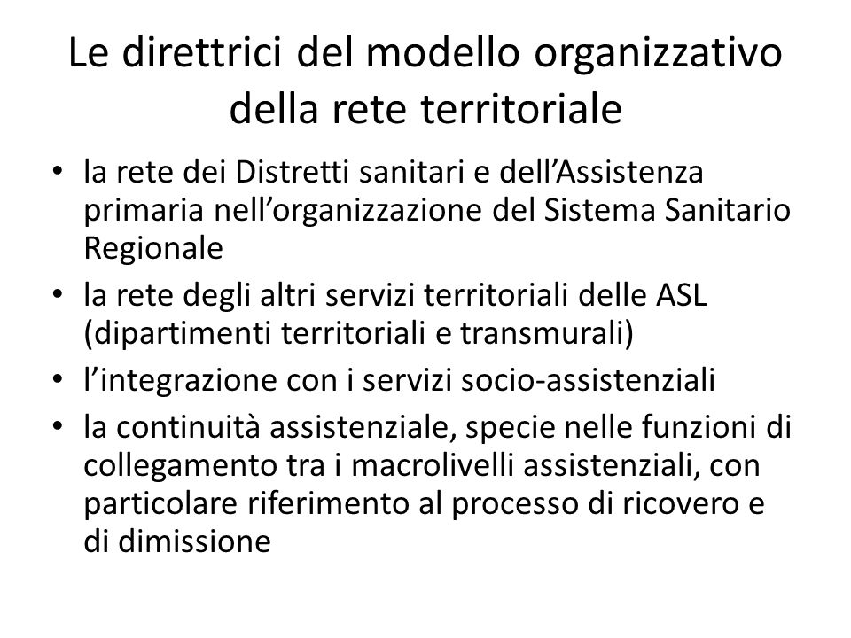 Le direttrici del modello organizzativo della rete territoriale la rete dei Distretti sanitari e dell'Assistenza primaria nell'organizzazione del Sist