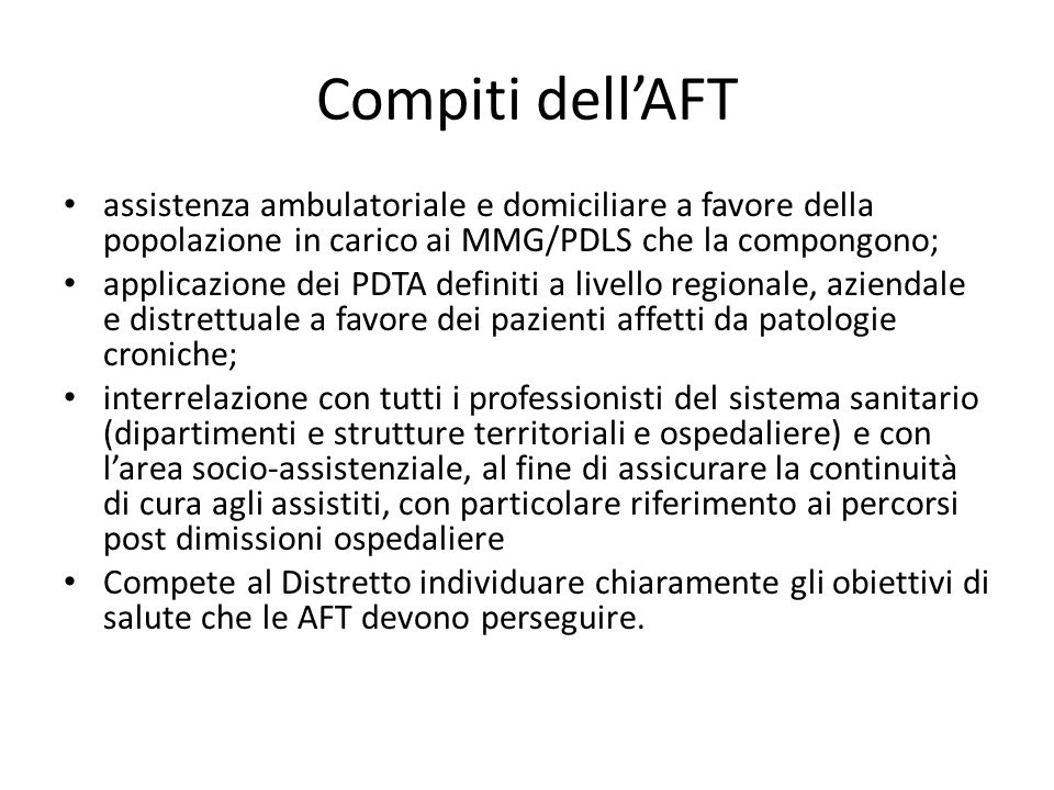 Compiti dell'AFT assistenza ambulatoriale e domiciliare a favore della popolazione in carico ai MMG/PDLS che la compongono; applicazione dei PDTA defi