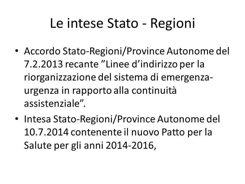 """Le intese Stato - Regioni Accordo Stato-Regioni/Province Autonome del 7.2.2013 recante """"Linee d'indirizzo per la riorganizzazione del sistema di emerg"""