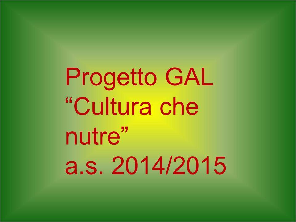 """Progetto GAL """"Cultura che nutre"""" a.s. 2014/2015"""