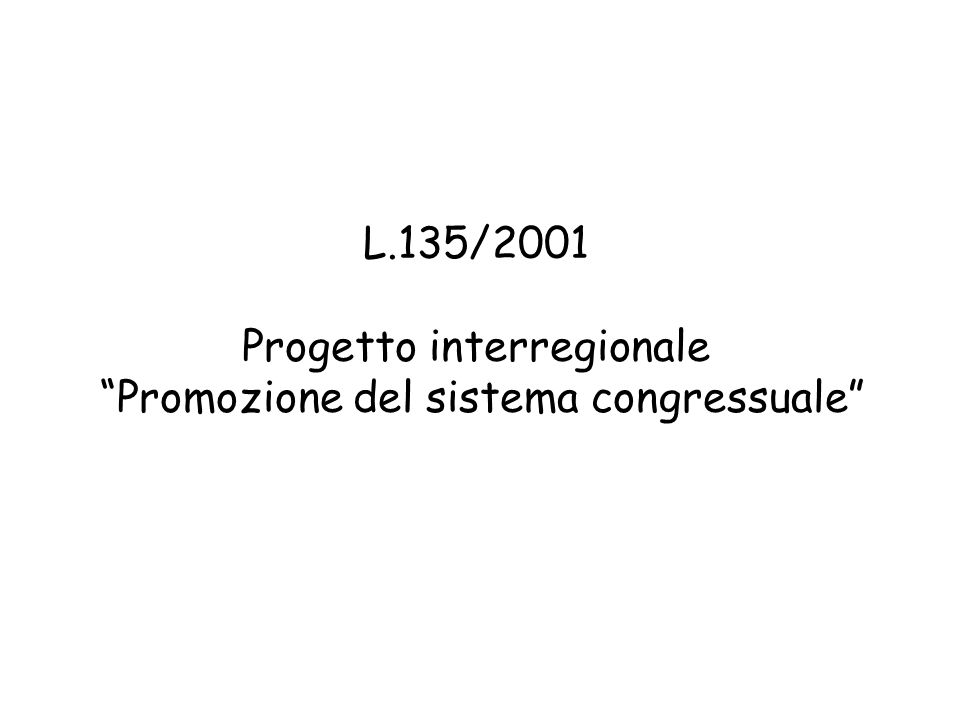 L.135/2001 Progetto interregionale Promozione del sistema congressuale
