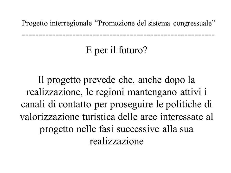Progetto interregionale Promozione del sistema congressuale --------------------------------------------------------- E per il futuro.