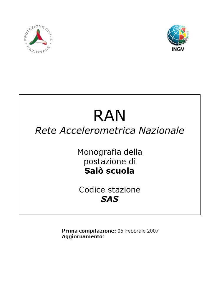 RAN Rete Accelerometrica Nazionale Monografia della postazione di Salò scuola Codice stazione SAS Prima compilazione: 05 Febbraio 2007 Aggiornamento: