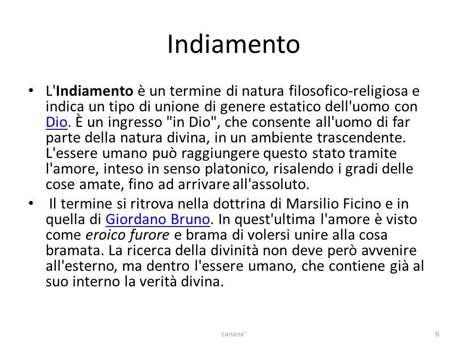 Indiamento L Indiamento è un termine di natura filosofico-religiosa e indica un tipo di unione di genere estatico dell uomo con Dio.
