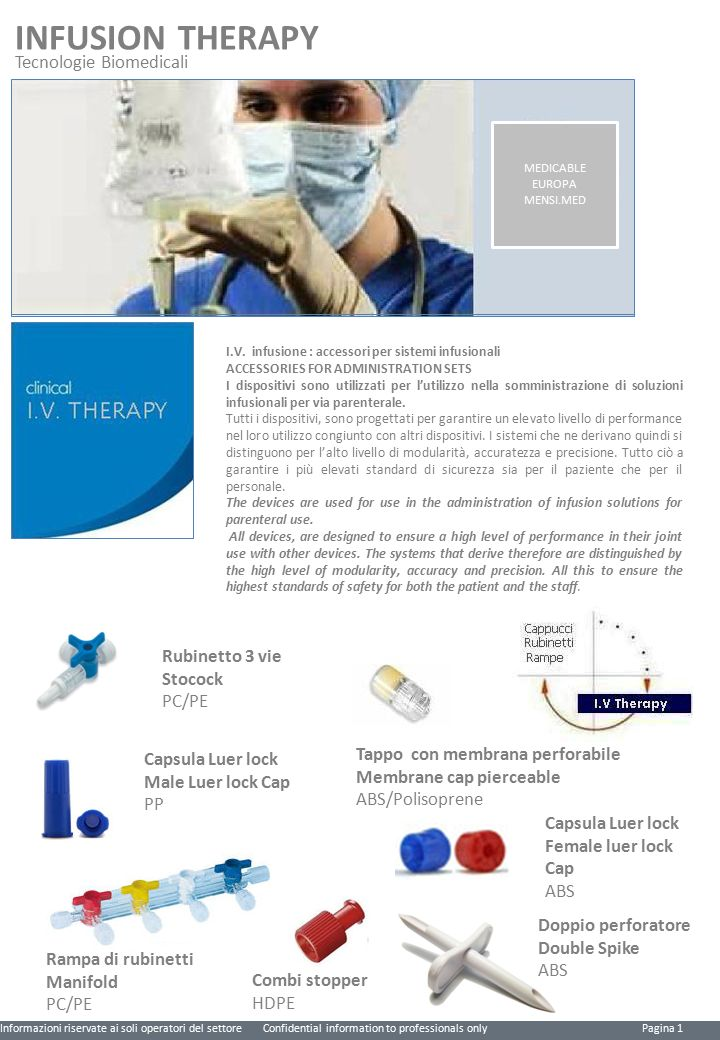 INFUSION THERAPY Tecnologie Biomedicali I.V. infusione : accessori per sistemi infusionali ACCESSORIES FOR ADMINISTRATION SETS I dispositivi sono util